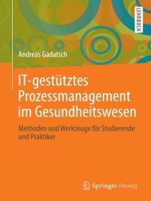 Cover Gadatsch IT-gestütztes Prozessmanagement im Gesundheitswesen